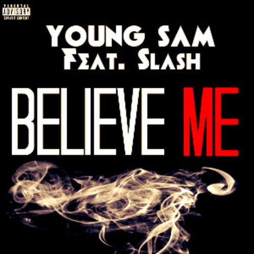 artworks 000082104148 ai4jga t500x500 Young Sam   Believe Me (Remix) Ft. Slash