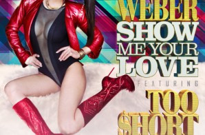 Amy Weber x Too Short – Show Me Your Love