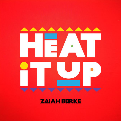 artworks 000083143103 q17qyy t500x500 ZaiAh Burke   Heat It Up