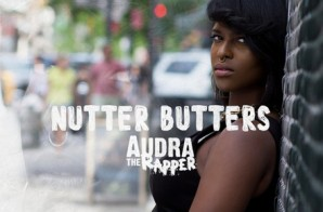 Audra The Rapper – Nutter Butters (Video)