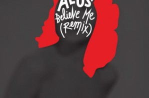 Alus – Believe Me (Remix)