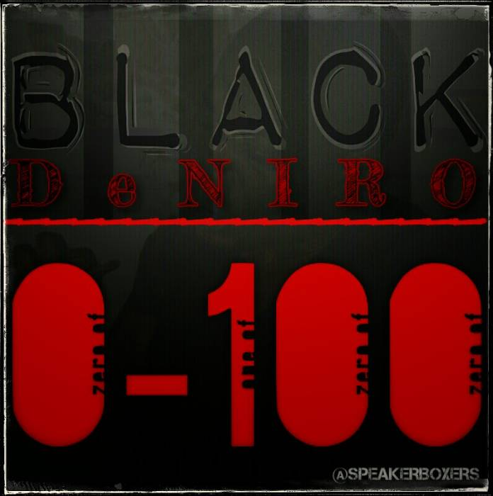 Black Deniro   0 To 100 Freestyle