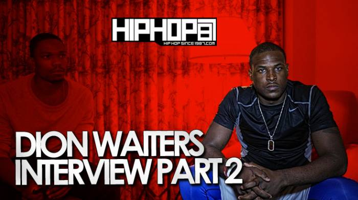 dion waiters pt2 NBA Star Dion Waiters Talks Allen Iverson, Philly Rap, Fatherhood & More With HHS1987 (Video)