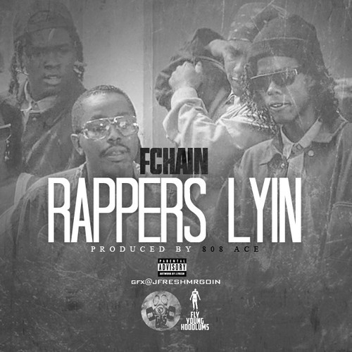 fchain rappers lyin prod by 808 ace HHS1987 2014 FChain   Rappers Lyin (Prod by 808 Ace)
