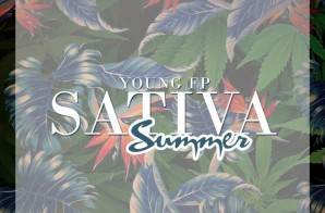 Young FP – Sativa Summer (Mixtape)