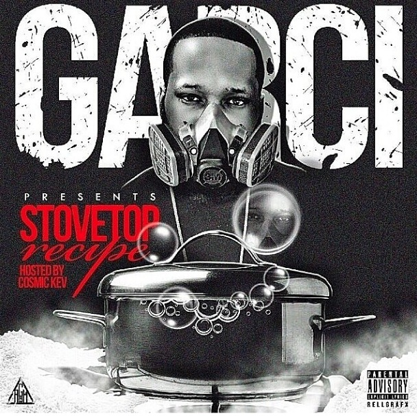 garci-stove-top-recipe-mixtape-hosted-by-dj-cosmic-kev-HHS1987-2014-artwork Garci - Stove Top Recipe (Mixtape) (Hosted by DJ Cosmic Kev)
