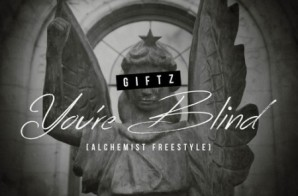 Giftz – You're Blind (Alchemist Freestyle)