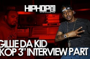 Gillie Da Kid Talks 'KOP 3′ Mixtape, Growth, Longevity, Films & More (Video)