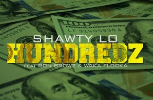 Shawty Lo – Hundredz Ft. Ron Browz & Waka Flocka