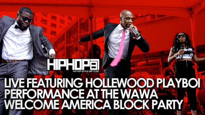 liveXblockpartySS Live Featuring Hollewood Playboy At The WAWA Welcome America Block Party (Video)