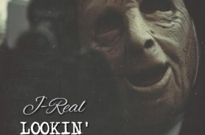 J-Real – Lookin Suspicious