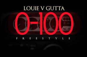 Louie V Gutta – 0 to 100 Freestyle