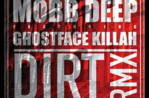 Mobb Deep & Ghostface – Dirt (Remix)