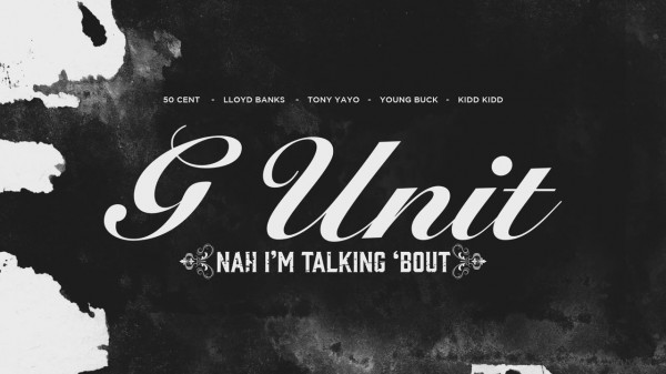 nahimtalkingbout 600x337 G Unit   Nah What Im Talkin Bout