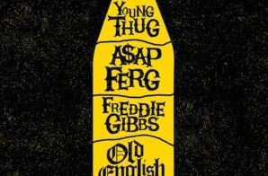 Young Thug x Freddie Gibbs x A$AP Ferg – Old English