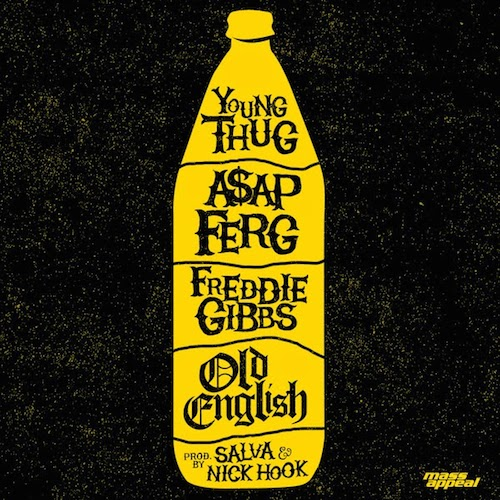 old english Young Thug x Freddie Gibbs x A$AP Ferg   Old English