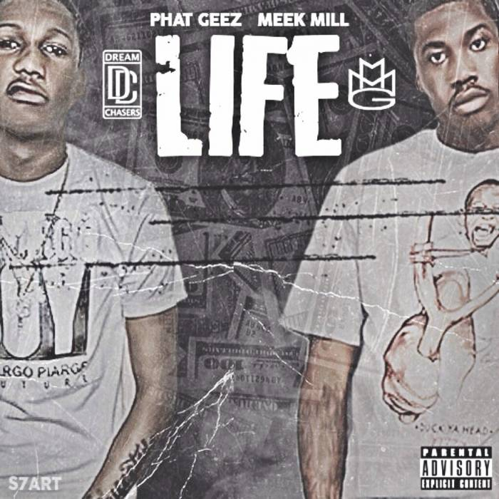 Phat Geez   Life Ft. Meek Mill