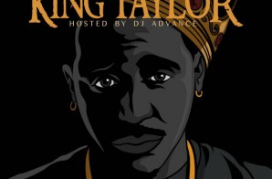Taylor J – King Taylor (Mixtape) (Hosted by DJ Advance)