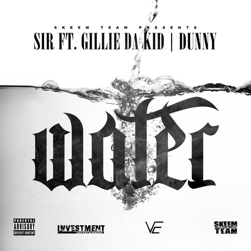 sir water ft gillie da kid prod by dunny HHS1987 2014 SiR   Water Ft. Gillie Da Kid (Prod by Dunny)