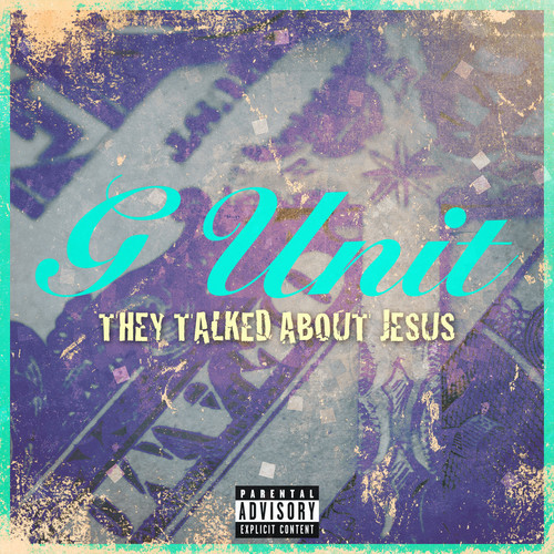 theytalkedaboutjesus G-Unit – They Talked About Jesus