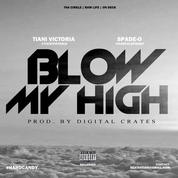 tiani-victoria-blow-my-high-ft-spade-o-prod-by-digital-crates-HHS1987-2014 Tiani Victoria - Blow My High Ft. Spade-O (Prod by Digital Crates)