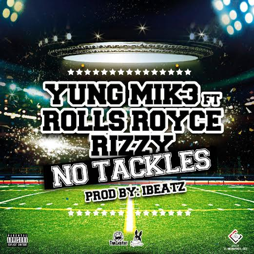 unnamed-2 Yung Mik3 x Rolls Royce Rizzy - No Tackles
