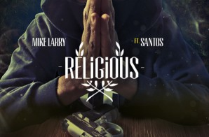 Mike Larry x Santos – Religious