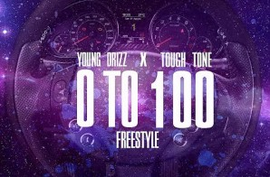 Drizz x Tough Tone – 0 to 100 (Freestyle)