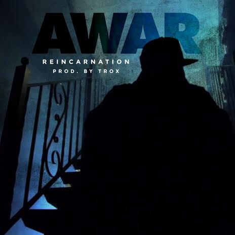 unnamed5 AWAR   Reincarnation (Video) (Dir. By 51 Designz)