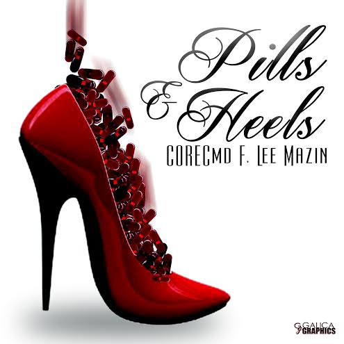 unnamed8 CORE x LeeMazin - Pills & Heels (Prod. by Ben Ford)