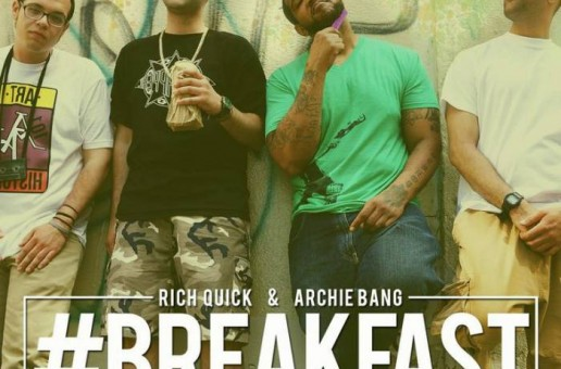 Rich Quick & Archie Bang – #Breakfast (Prod. by J57)