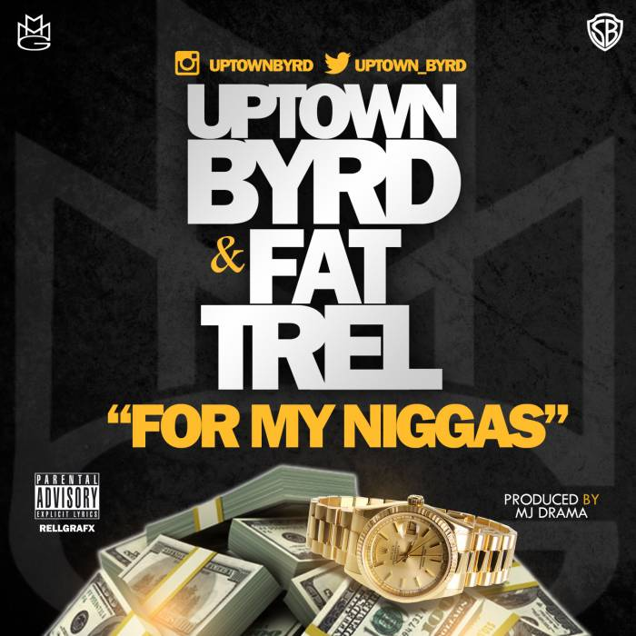 uptown byrd fat trel for my niggas HHS1987 2014 Uptown Byrd & Fat Trel   For My Niggas