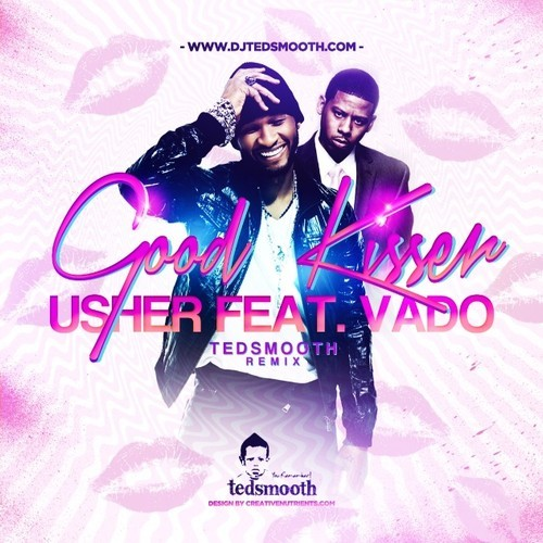 vado good Usher – Good Kisser (Ted Smooth Remix) ft. Vado