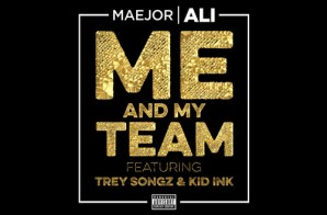Maejor Ali – Me & My Team ft. Trey Songz & Kid Ink