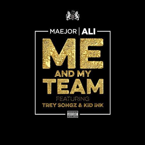 wmIcAyP Maejor Ali   Me & My Team ft. Trey Songz & Kid Ink