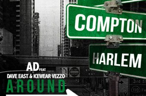 AD – Around This Way feat. Dave East & Icewear Vezzo