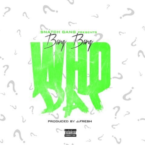 Bang Bang Who Dat Prod By J Fresh Bang Bang   Who Dat Prod. By JFresh