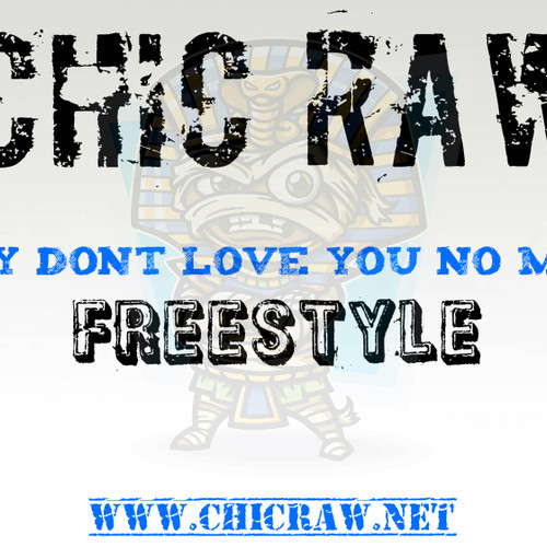 Chic-Raw-2014-HipHopSince1987.com_ Chic Raw - They Dont Love You No More Freestyle