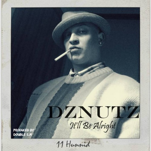 DZNUTZ - It'll Be Alright