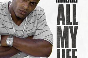 Malaki – All My Life (Prod. by J Breezz)