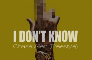 Chase Allen – I Don't Know (Freestyle)