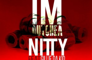 Nitty – Out Chea Ft. Gillie Da Kid