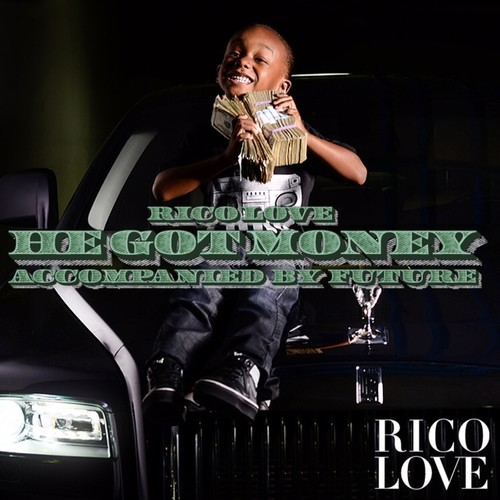 rico-love-x-future-he-got-money.jpg