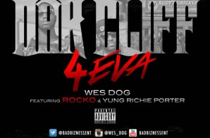 Wes Dog x Rocko x Yung Rich Porter – Oak Cliff 4 Eva (Video)