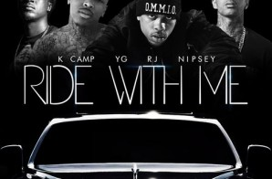 RJ (Pushaz Ink) – Ride With Me (Remix) feat. YG, Nipsey Hussle & K Camp