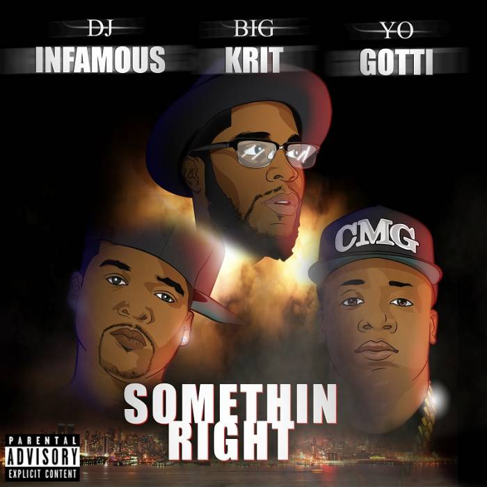 Somethin-Right DJ Infamous x Big K.R.I.T. x Yo Gotti - Somethin Right