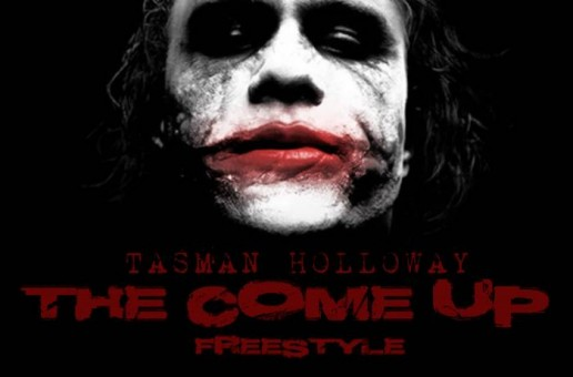 Tasman Holloway – The Come Up (Freestyle)
