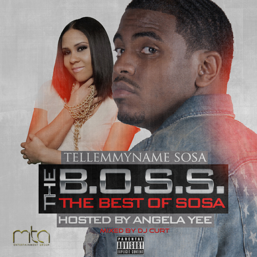 Tellemmyname Sosa Boss the Best Of Sosa front large TellEmMyName Sosa   B.O.S.S. (Best Of SoSa) (Mixtape) (Hosted by Angela Yee)