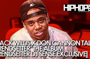 Mack Wilds x Don Cannon: Trendsetter: The Album (Vlog) (Trendsetter DJ Sense Exclusive)