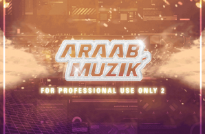 araabMUZIK – For Professional Use Only 2 (Album Stream)